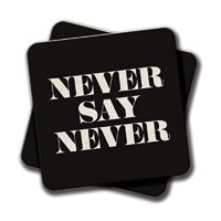 Amey Never Say Never (Black) Coasters - set of 2