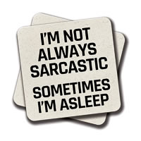 Amey I'm Not Always Sarcastic Sometimes I'm Asleep Coasters - set of 2