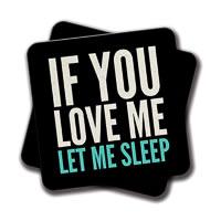 Amey If You Love Me Let Me Sleep (Dark) Coasters - set of 2