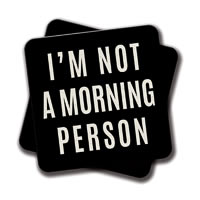 Amey I'm Not a Morning Person (Black and White) Coasters - set of 2