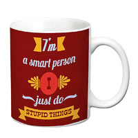 Prithish I'm A Smart Person. I Just Do Stupid Things White Mug
