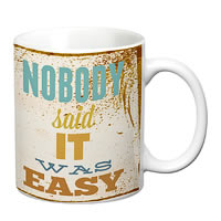Prithish Nobody Said It Was Easy White Mug