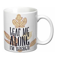 Prithish Leaf Me Alone, I'm Bushed White Mug