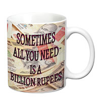 Prithish All You Need Is A Billion Rupees White Mug