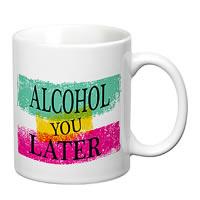 Prithish Alcohol You Later White Mug