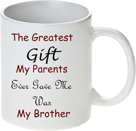 Prithish Greatest Gift Is My Brother White Mug