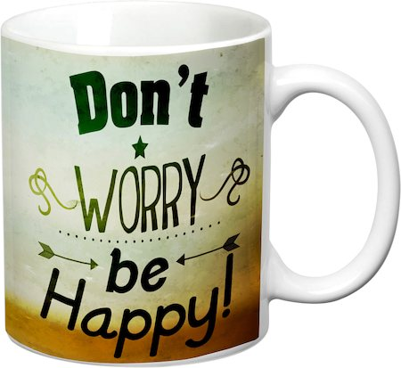 Prithish Don't Worry Be Happy White Mug