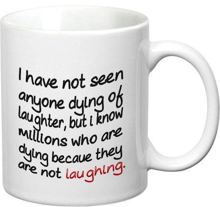 Prithish Anyone Dying Of Laughter White Mug