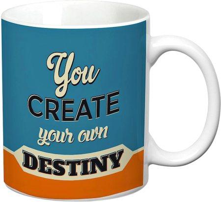 Prithish You Create Your Own Destiny White Mug