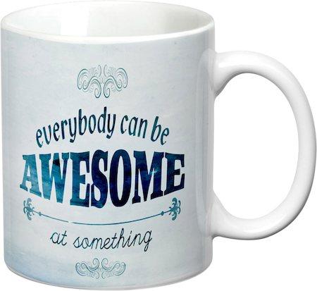 Prithish Everybody Can Be Awesome At Something White Mug