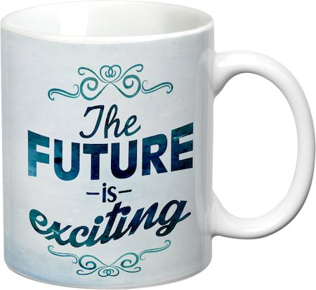 Prithish The Future Is Exciting White Mug