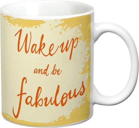 Prithish Wake Up And Be Fabulous White Mug