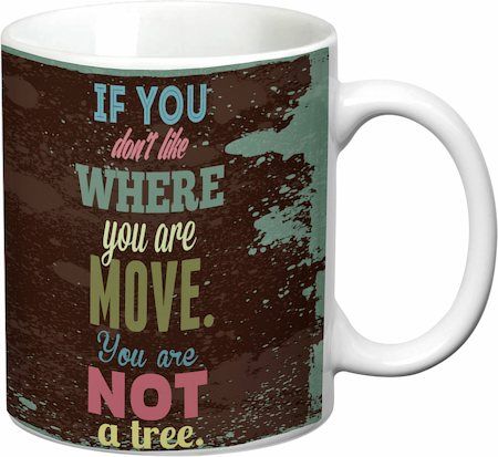 Prithish Move You Are Not A Tree White Mug