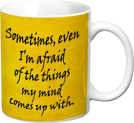 Prithish Afraid Of Things My Mind Comes Up With White Mug