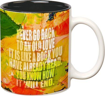 Prithish Never Go Back To An Old Love White Mug