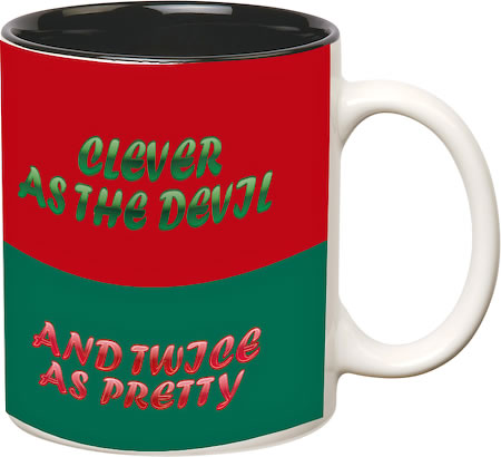 Prithish Clever As The Devil And Twice As Pretty White Mug