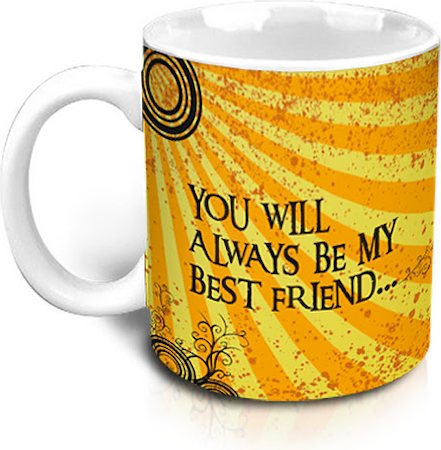 Hot Muggs You Will Always Be My Best Friend Mug