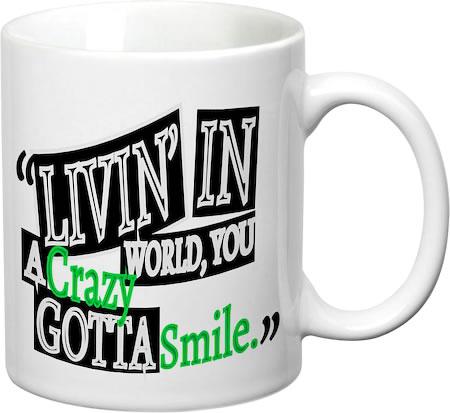 Prithish Crazy World, Gotta Smile White Mug