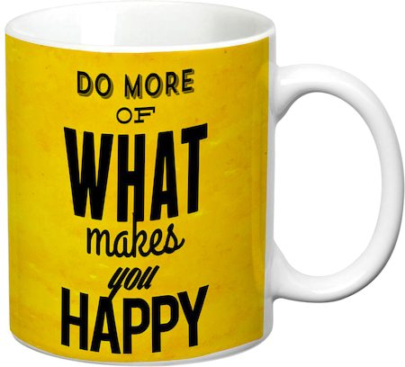 Prithish Do More Of What Makes You Happy White Mug